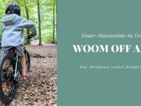 woom OFF AIR: Das Abenteuer wartet draußen!