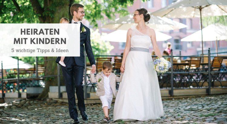 Hochzeit mit Kind Tipps