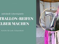 DIY: Luftballon-Reifen basteln als Geburtstagsdeko