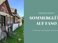 Sommerglück auf Fanø: Urlaub im Nationalpark Wattenmeer
