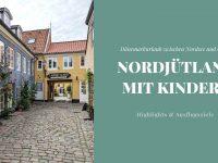 Nordjütland: Urlaub zwischen Ostsee und Nordsee