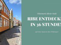Ribe: 36 Stunden in der ältesten Stadt Dänemarks